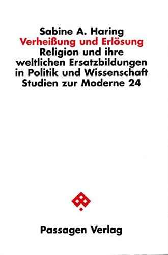 9783851656947: Verheißung und Erlösung. Religion und ihre weltlichen Ersatzbildungen in Politik und Wissenschaft: Ein Beitrag zur Analyse des Säkularisierungsprozesses
