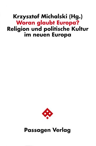 9783851657937: Woran glaubt Europa?: Religion und politische Kultur im neuen Europa