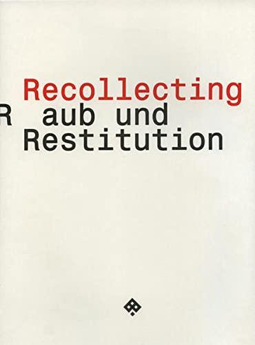 9783851658873: Recollecting: Raub und Restitution