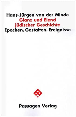 Glanz und Elend judischer Geschichte: Epochen. Gestalten. Ereignisse: Hans-Jurgen van der Minde