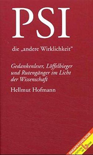 9783851671117: Psi - die andere Wirklichkeit: Gedankenleser, Löffelbieger und Rutengänger im Licht der Wissenschaft