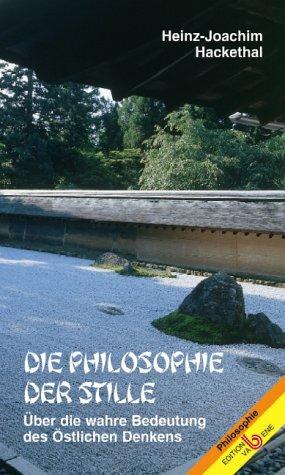 9783851671384: Die Philosophie der Stille: Über die wahre Bedeutung des Östlichen Denkens