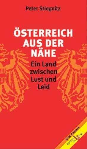 9783851671919: O?sterreich Aus Der Na?he: Ein Land Zwischen Lust Und Leid