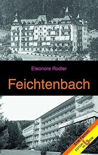 9783851672244: Feichtenbach: Eine Faction
