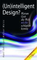 9783851672428: (Un)intelligent Design?: Warum Gott die Welt nicht schöpfen konnte. Eine Provokation