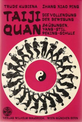 9783851755183: Taiji Quan. Die Vollendung der Bewegung