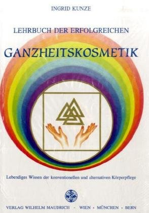 9783851755688: Lehrbuch der erfolgreichen Ganzheitskosmetik