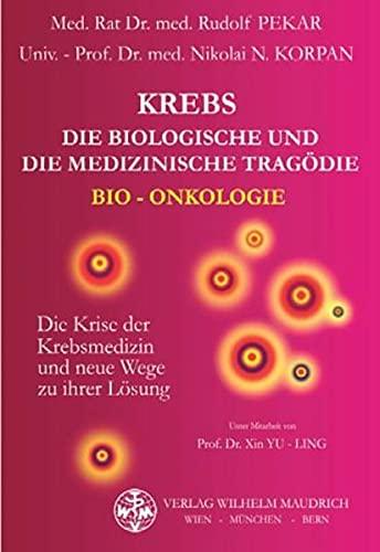 Krebs. Die biologische und die medizinische Tragödie: Rudolf, Pekar und