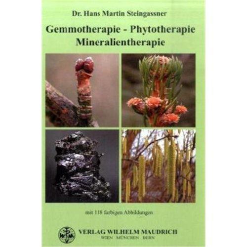 9783851758306: Gemmotherapie - Phytotherapie - Mineralientherapie