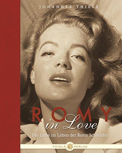 9783851790634: Romy in Love: Die Liebe im Leben der Romy Schneider