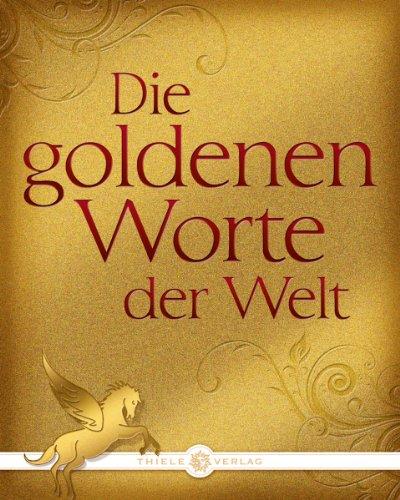 9783851791389: Die goldenen Worte der Welt