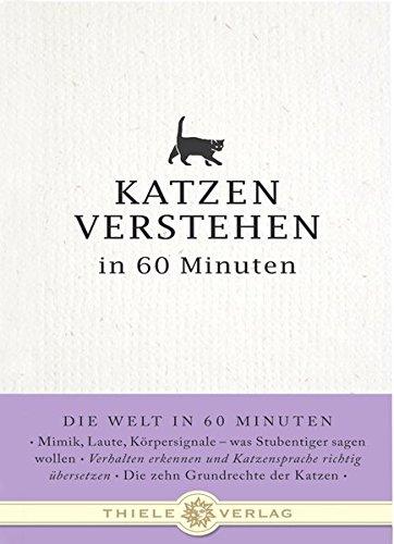 Katzen verstehen in 60 Minuten: Thiele Verlag