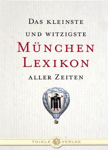 9783851791617: Das kleinste und witzigste München Lexikon aller Zeiten