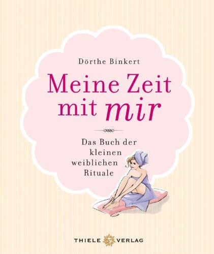 9783851792225: Meine Zeit mit mir: Das Buch der kleinen weiblichen Rituale