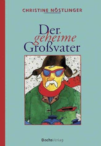 9783851911022: Der geheime Großvater. ( Ab 10 J.)