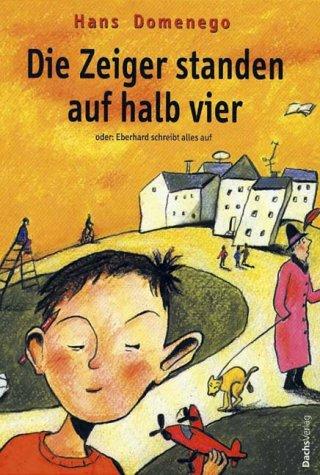 9783851912081: Die Zeiger standen auf halb vier: Oder, Eberhard schreibt alles auf (German Edition)