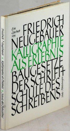 9783851950694: Kalligraphie als Erlebnis. Baugesetze der Schrift und Schule des Schreibens
