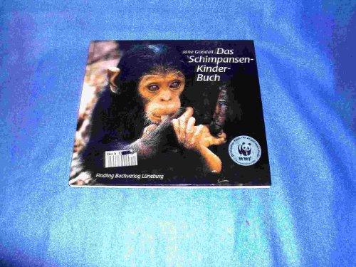 Das Schimpansen- Kinder- Buch. ( Ab 10 J.) - Goodall, Jane, Neugebauer, Michael