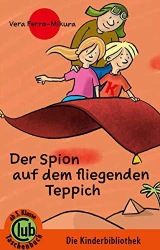 Der Spion auf dem fliegenden Teppich: Vera Ferra-Mikurra