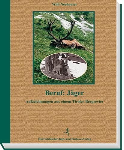 Beruf: Jäger: Willi Neuhauser
