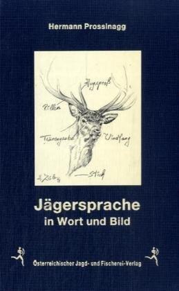 9783852080123: Jägersprache in Wort und Bild