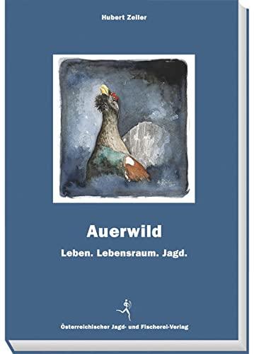 Auerwild: Hubert Zeiler