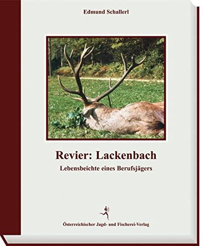 9783852080598: Revier: Lackenbach: Lebensbeichte eines Berufsjägers