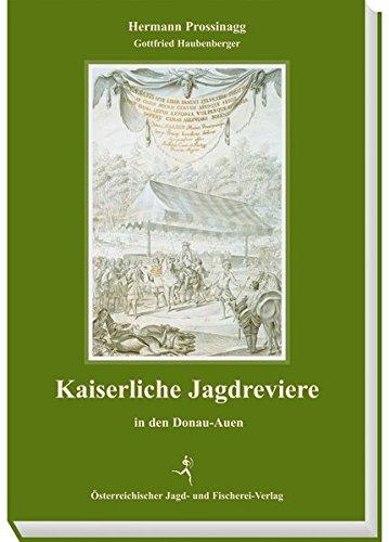 9783852080635: Kaiserliche Jagdreviere: in den Donau-Auen