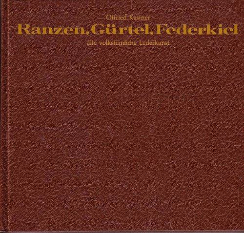 9783852141213: Ranzen, Gürtel, Federkiel: Alte volkstümliche Lederkunst