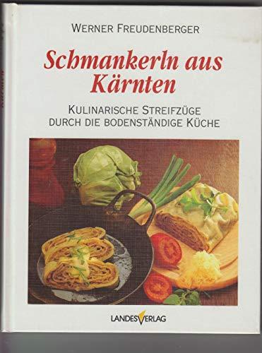 9783852146218: Schmankerln aus Kärnten. Kulinarische Streifzüge durch die bodenständige Küche