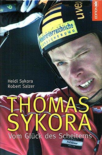 9783852147727: Thomas Sykora - Vom Glück des Scheiterns