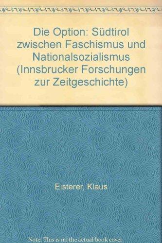 9783852180595: Die Option: Südtirol zwischen Faschismus und Nationalsozialismus (Innsbrucker Forschungen zur Zeitgeschichte) (German Edition)