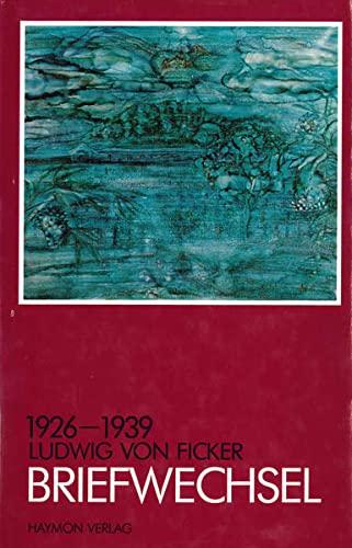 Briefwechsel 1926-1939: Ludwig von Ficker
