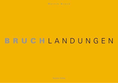 9783852183442: Bruchlandungen & Fritzelacke