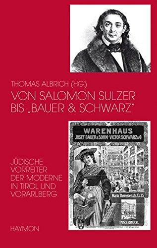 """Von Salomon Sulzer bis """"Bauer & Schwarz"""".: Thomas Albrich"""