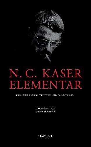 N. C. Kaser elementar: Ein Leben in