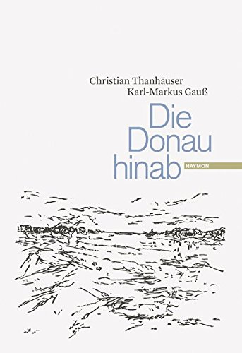 Die Donau hinab: Christian Thanhäuser
