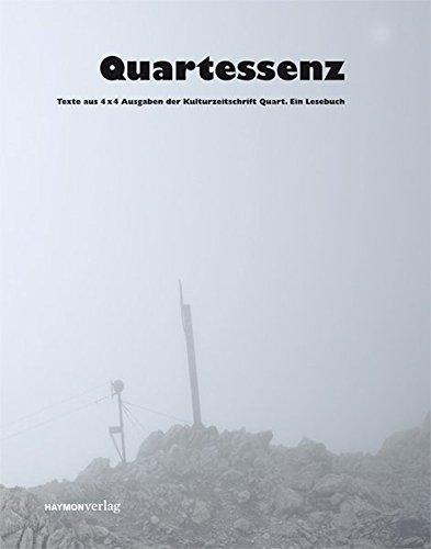 9783852187228: Quartessenz: Texte aus 4 x 4 Ausgaben der Kulturzeitschrift Quart. Ein Lesebuch