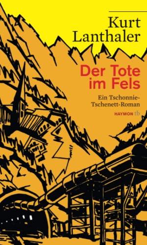 9783852188836: Der Tote im Fels: Ein Tschonnie-Tschenett-Roman. Mit einem aktualisierten Glossar