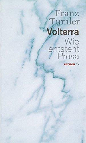 9783852188867: Volterra. Wie entsteht Prosa