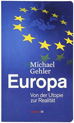 9783852189383: Europa: Von der Utopie zur Realität