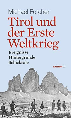 9783852189642: Tirol und der Erste Weltkrieg: Ereignisse, Hintergründe, Schicksale