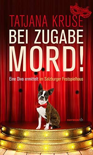 9783852189772: Bei Zugabe Mord!: Eine Diva ermittelt im Salzburger Festspielhaus