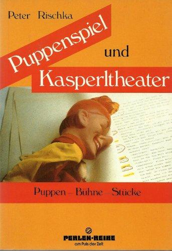 Puppenspiel und Kasperltheater. Puppen-Bühne-Stücke: Rischka, Peter