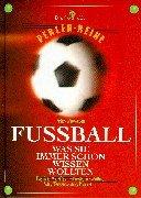 9783852234083: Fussball. Was sie schon immer wissen wollten.