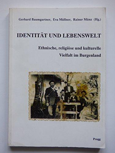 Identität und Lebenswelt. Ethnische, religiöse und kulturelle Vielfalt im Burgenland.: ...