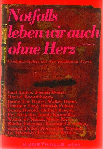 9783852470115: Notfalls leben wir auch ohne Herz. Joseph Beuys. Exemplarisches aus der Sammlung Speck. Katalog zur Ausstellung in der Kunsthalle Wien