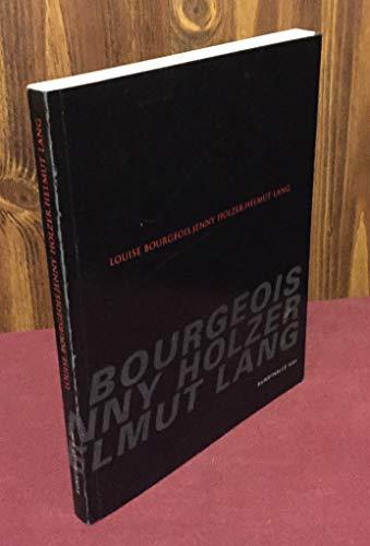 Louise Bourgeois, Jenny Holzer, Helmut Lang