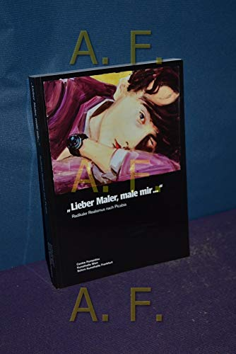 "Lieber Maler, male mir."": Radikaler Realismus nach: Gingeras, Alison M.;"