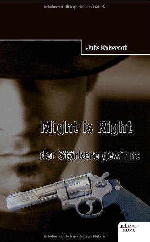 Might Is Right - Der Starkere Gewinnt - Julie Delasconi